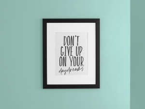Don't Give Up Your Daydreams Printable