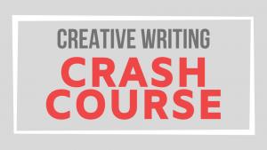 Creative Writing Crash Course