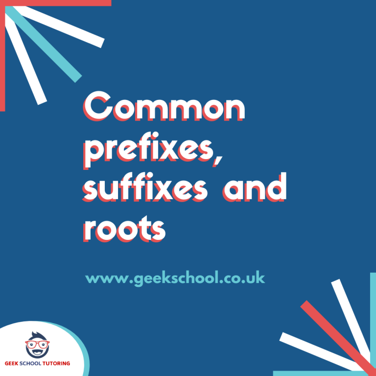Common Prefixes, Suffixes and Roots Guide for SATS, 11 Plus and Vocabulary Confidence